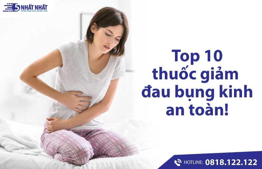 Top 10 thuốc giảm đau bụng kinh an toàn nhất hiện nay!