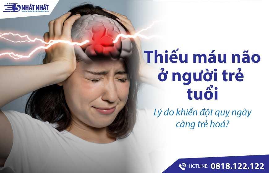 Thiếu máu não ở người trẻ - Lý do khiến đột quỵ ngày càng trẻ hóa