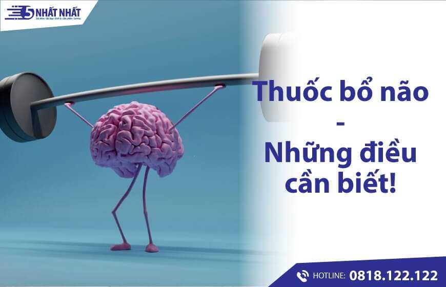 Những điều cần biết về thuốc bổ não? Những ai nên dùng?
