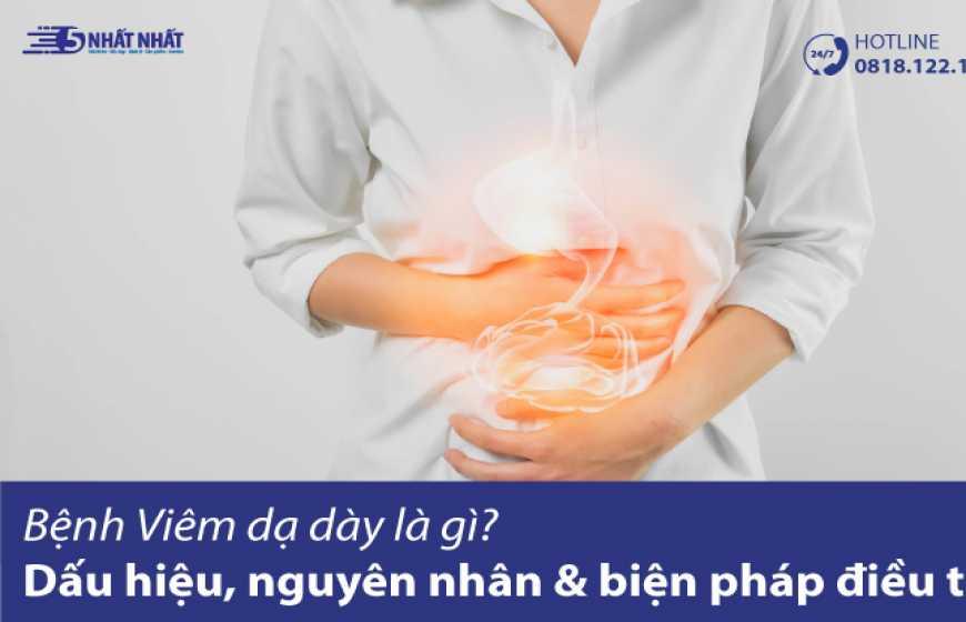 Bệnh viêm dạ dày là gì? Dấu hiệu, nguyên nhân và biện pháp điều trị