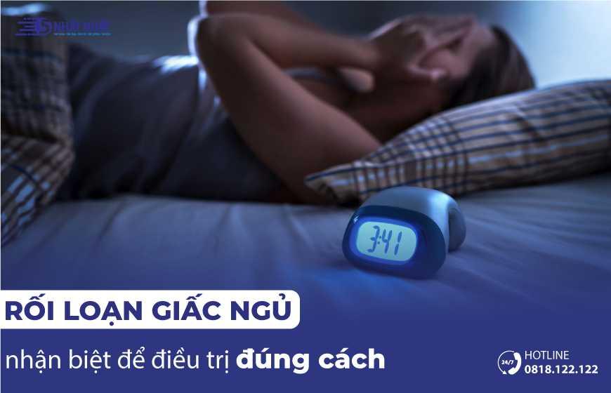 Rối loạn giấc ngủ là gì? Nhận biết triệu chứng để điều trị đúng cách