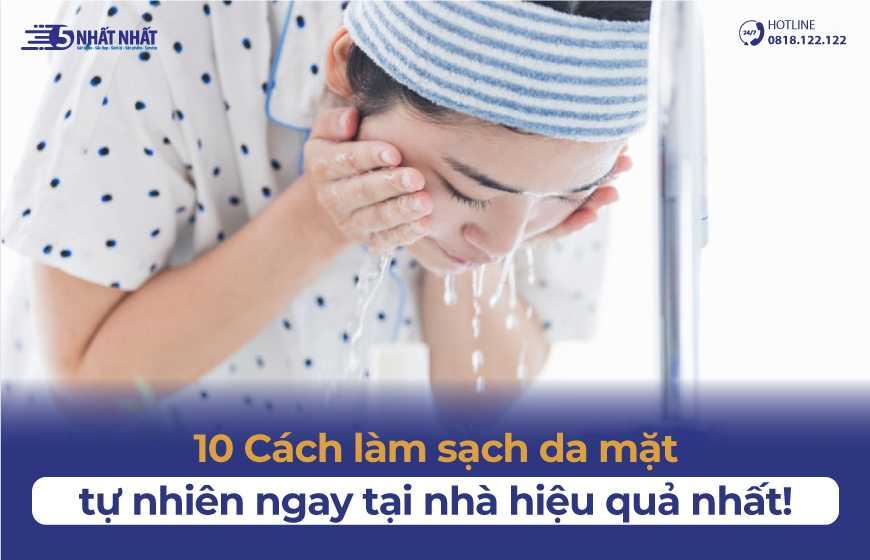 10 cách làm sạch da mặt tự nhiên đơn giản ngay tại nhà