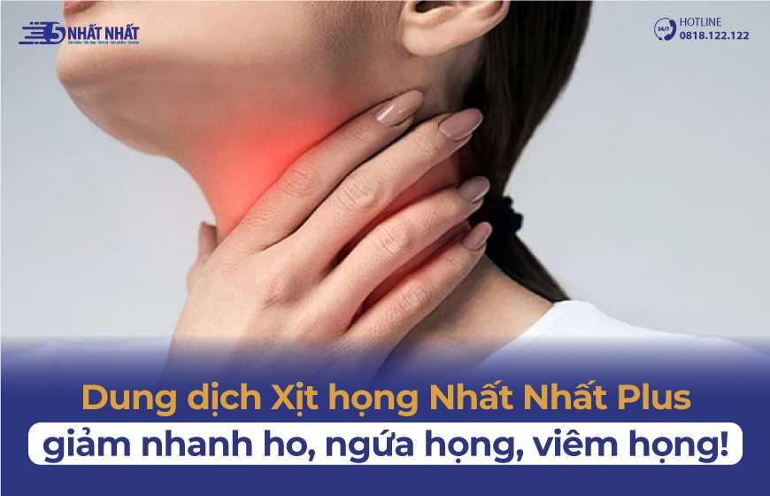 Dung dịch Xịt họng Nhất Nhất Plus - Giảm nhanh ho, ngứa họng, viêm họng