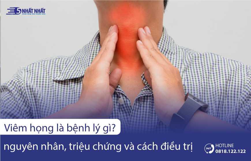 Viêm họng là bệnh gì? Nguyên nhân, triệu chứng và biện pháp điều trị