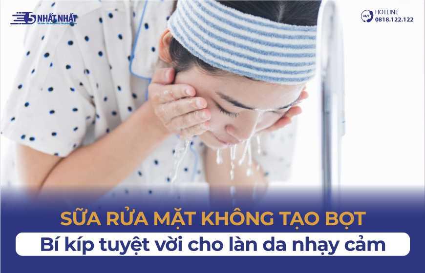 Sữa rửa mặt không tạo bọt - Bí kíp cho làn da nhạy cảm